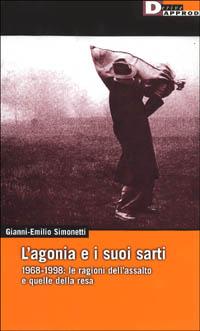 L'agonia e i suoi sarti, 1968-1998