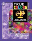 True Colors: An EFL Course for Real Communication, Level 4: Student's Book 4