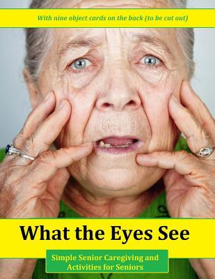 What the Eyes See