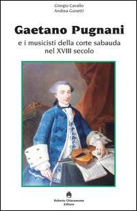 Gaetano Pugnani e i musicisti della corte sabauda nel XVIII secolo