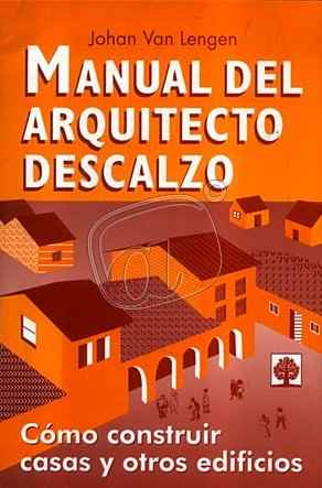 MANUAL DEL ARQUITECTO DESCALZO: COMO CONSTRUIR CASAS Y OTROS EDIFICIOS