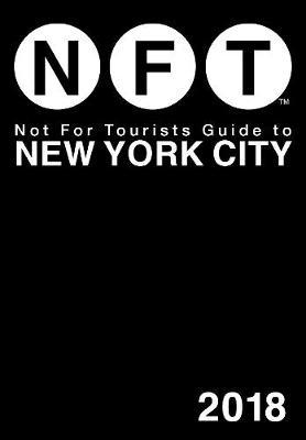 Not for Tourists 2018 Guide to New York City