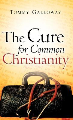 The Cure for Common Christianity