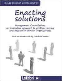 Enacting solution. System constellations. An innovative approach to problem-solving in business and organisations