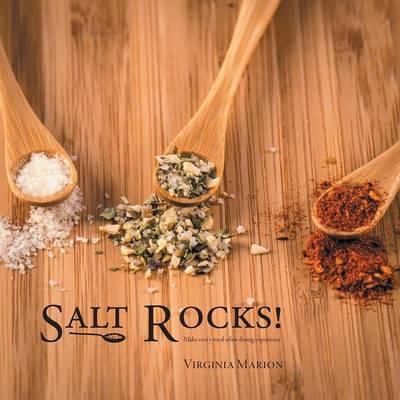 Salt Rocks!  Make every meal a fine dining experience
