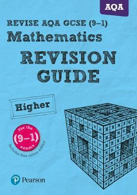 REVISE AQA GCSE (9-1) Mathematics Higher Revision Guide (with online edition)