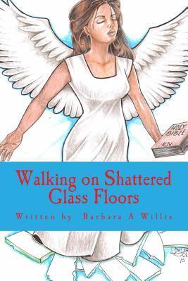 Walking on Shattered Glass Floors
