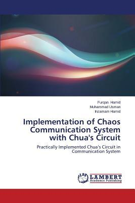 Implementation of Chaos Communication System with Chua's Circuit