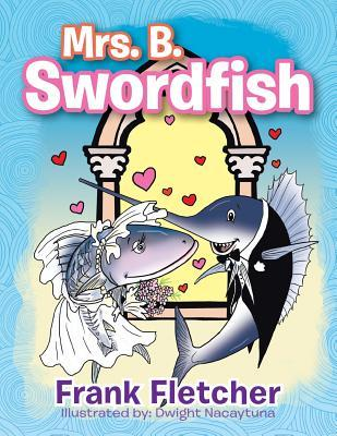 Mrs. B. Swordfish