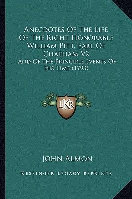 Anecdotes of the Life of the Right Honorable William Pitt, Earl of Chatham V2