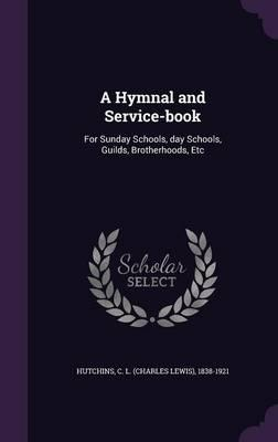 A Hymnal and Service-Book
