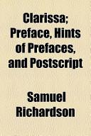 Clarissa; Preface, Hints of Prefaces, and PostScript