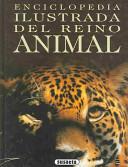 Enciclopedia Ilustrada Del Reino Animal / Visual Encyclopedia of the Animal Kingdom
