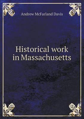 Historical Work in Massachusetts