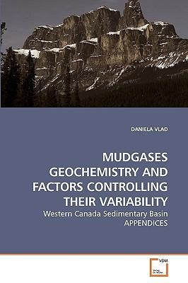 MUDGASES GEOCHEMISTRY AND FACTORS CONTROLLING THEIR VARIABILITY