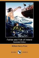 Fairies and Folk of Ireland (Illustrated Edition) (Dodo Press)