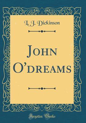 John O'dreams (Classic Reprint)