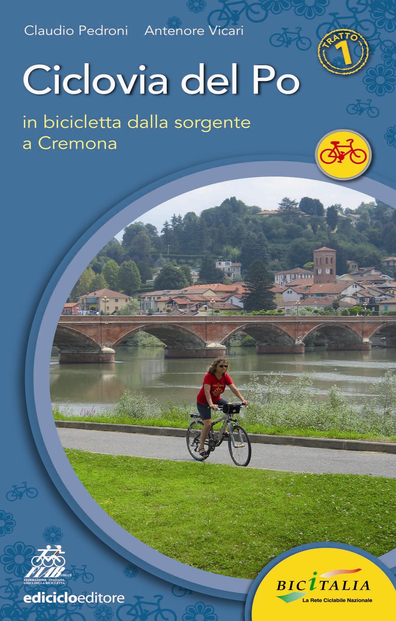 Ciclovia del Po. In bicicletta dalla sorgente