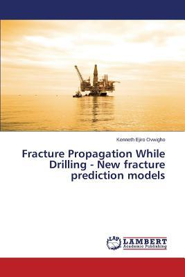 Fracture Propagation While Drilling - New fracture prediction models