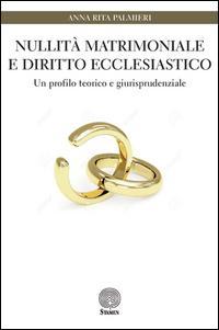 Nullità matrimoniale e diritto ecclesiastico. Un profilo teorico e giurisprudenziale