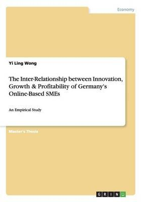 The Inter-Relationship between Innovation, Growth & Profitability of Germany's Online-Based SMEs