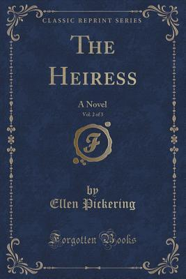 The Heiress, Vol. 2 ...