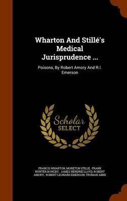 Wharton and Stille's Medical Jurisprudence .