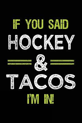 If You Said Hockey & Tacos I'm In