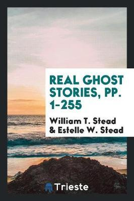 Real Ghost Stories, pp. 1-255