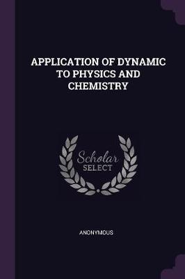 Application of Dynamic to Physics and Chemistry
