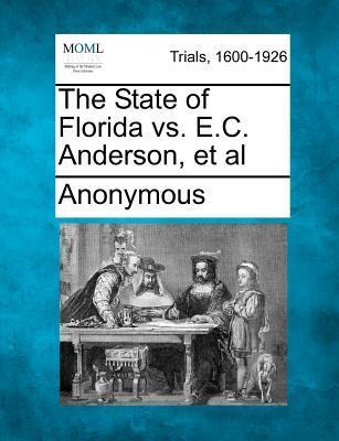 The State of Florida vs. E.C. Anderson, et al