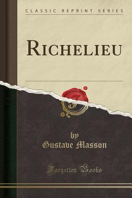 Richelieu (Classic Reprint)