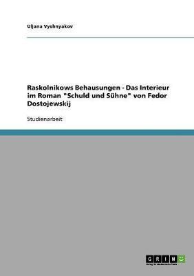 """Raskolnikows Behausungen  - Das Interieur im Roman """"Schuld und Sühne"""" von Fedor Dostojewskij"""