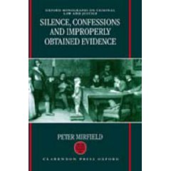 Silence, Confessions and Improperly Obtained Evidence
