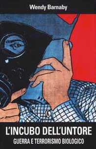 L' incubo dell'untore. Guerra e terrorismo biologico