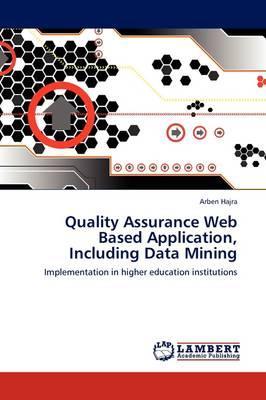 Quality Assurance Web Based Application, Including Data Mining