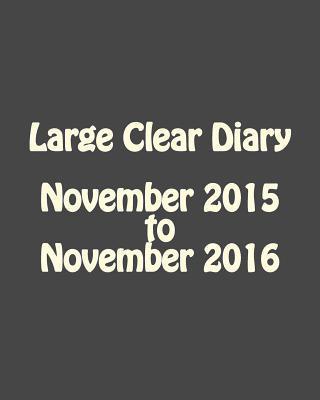 Large Clear Diary November 2015 to November 2016
