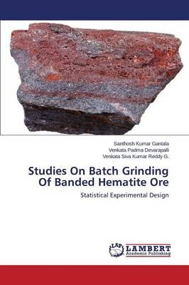 Studies On Batch Grinding Of Banded Hematite Ore