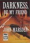 Darkness Be My Friend