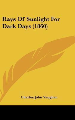 Rays of Sunlight for Dark Days