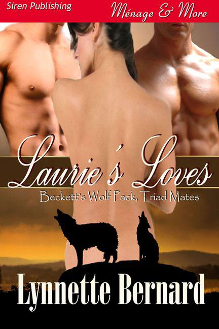 Laurie's Loves [Beckett's Wolf Pack, Triad Mates 1]