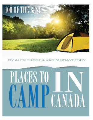 100 of the Best Places to Camp In Canada