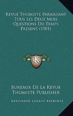 Revue Thomiste Paraissant Tous Les Deux Mois Questions Du Temps Present (1901)