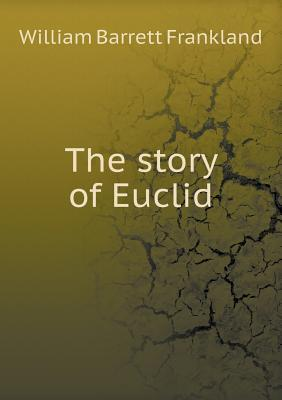The Story of Euclid