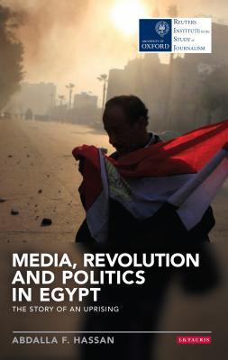 Media, Revolution and Politics in Egypt