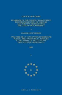 Yearbook of the European Convention for the Prevention of Torture and Inhuman or Degrading Treatment or Punishment 2011