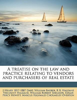 A Treatise on the Law and Practice Relating to Vendors and Purchasers of Real Estate