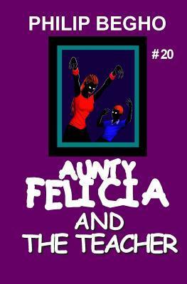 Aunty Felicia and the Teacher