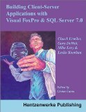 Client-Server Applications with Visual FoxPro and SQL Server