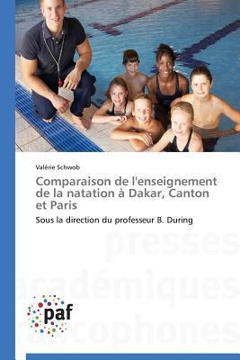 Comparaison de l'Enseignement de la Natation a Dakar, Canton et Paris